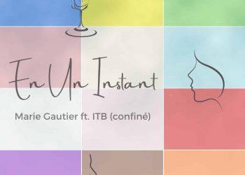 EN UN INSTANT  – MARIE GAUTIER – FEAT.ITB (CONFINÉ)